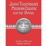 John Thompson's Modern Course for the Piano 1st Grade Book
