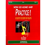 Now Go Home And Practice - Flute, Book 1