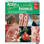 Accent on Christmas and Holiday Ensembles for Mallet Percussion