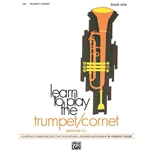 Learn to Play Trumpet, Cornet, Baritone T.C.! (Book 1)