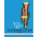 Learn to Play Trumpet, Cornet, Baritone T.C.! (Book 2)