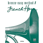 Breeze-Easy Method for French Horn, Book 1