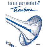 Breeze-Easy Method for Trombone or Baritone, Book 2