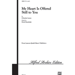 My Heart Is Offered Still to You