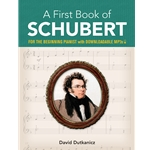 A First Book of Schubert (For the Beginning Pianist with Downloadable MP3s)