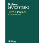MUCZYNSKI - Time Pieces for Clarinet and Piano