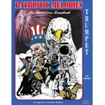 Patriotic Melodies: An American Songbook for Trumpet (solo part only)