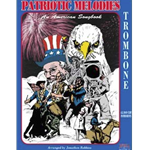 Patriotic Melodies: An American Songbook for Trombone (solo part with CD)