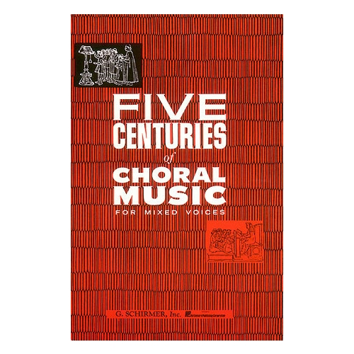 Five Centuries of Choral Music for Mixed Voices