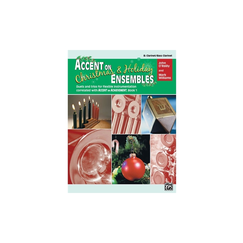 Accent on Christmas and Holiday Ensembles for Clarinet or Bass Clarinet