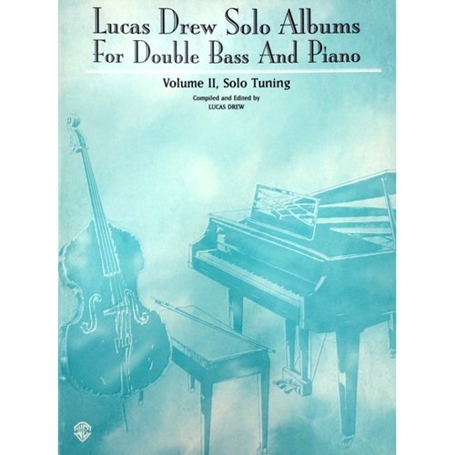 Lucas Drew Solo Albums for Double Bass & Piano, Vol. 2 Solo Tuning