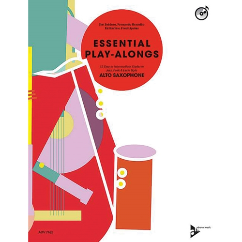 Essential Play-Alongs: 12 Etudes in Jazz, Funk, and Latin Style for Alto Saxophone