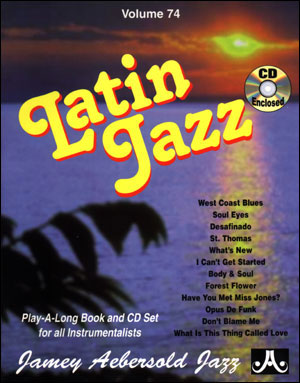 Aebersold Volume 74 - Latin Jazz
