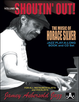 Aebersold Volume 86 - Horace Silver: Shoutin' Out