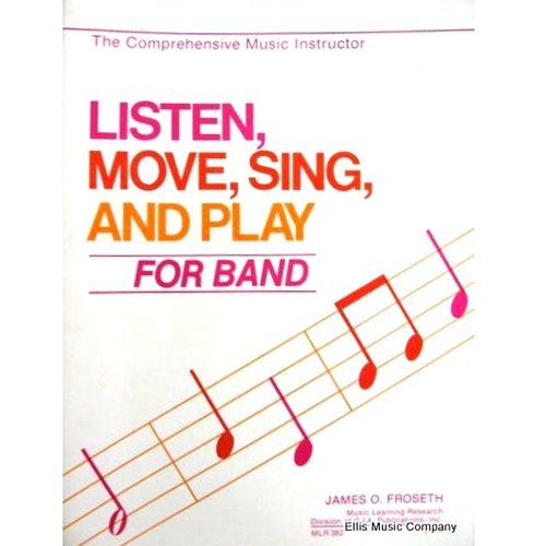 Listen Move Sing and Play for Band - Clarinet, Book 1