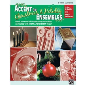 Accent on Christmas and Holiday Ensembles for Tenor Saxophone