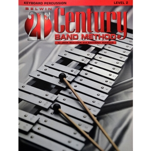 Belwin 21st Century Band Method - Keyboard Percussion, Level 2