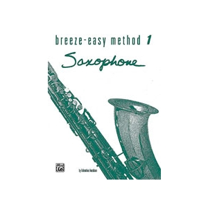 Breeze-Easy Method for Saxophone, Book 1