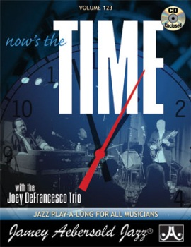Aebersold Volume 123 - Now's the Time: Standards with the Joe Defrancesco Trio