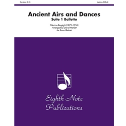 Ancient Airs and Dances, Suite No. 1 (Balletto) for Brass Quintet