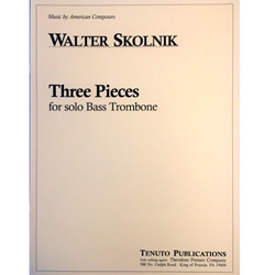 SKOLNIK - Three Pieces for Solo Bass Trombone